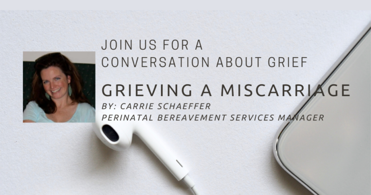 Conversations About Grief: Grieving A Miscarriage