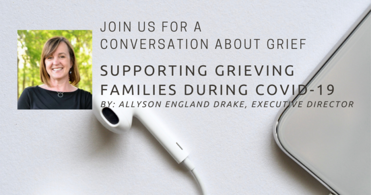 Conversations About Grief: Supporting Grieving Families During COVID-19