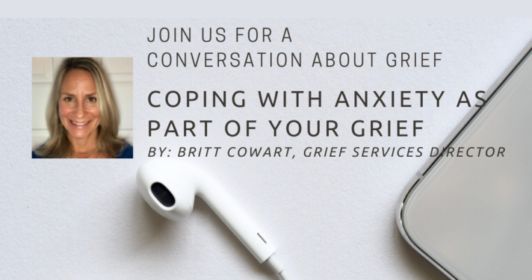Conversations About Grief: Coping with Anxiety as Part of Your Grief